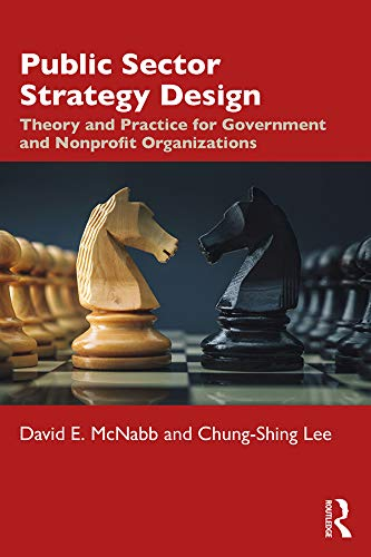 Public Sector Strategy Design: Theory and Practice for Government and Nonprofit Organizations