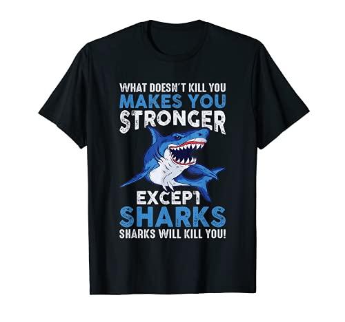 Lo que no te mata te hace ms fuerte, excepto tiburones Camiseta