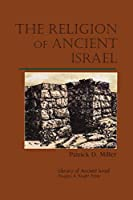 The Religion of Ancient Israel (Library of Ancient Israel)