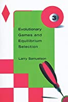 Evolutionary Games and Equilibrium Selection (Economic Learning and Social Evolution)
