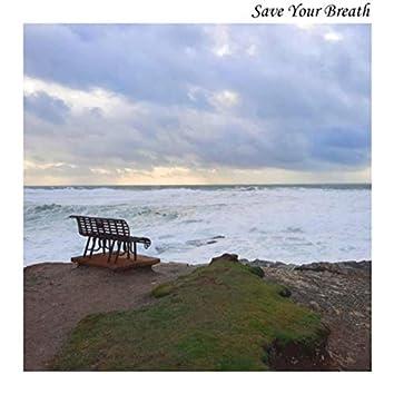 Save Your Breath (feat. Megan Wardroper)