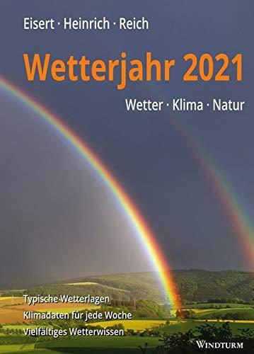 Wetterjahr 2021: Wetter - Klima - Natur