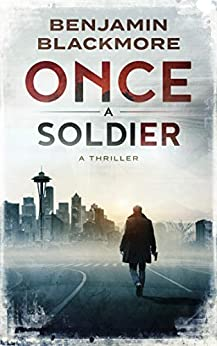 Once a Soldier by [Benjamin Blackmore]