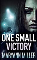 One Small Victory (One Small Victory Book 1)