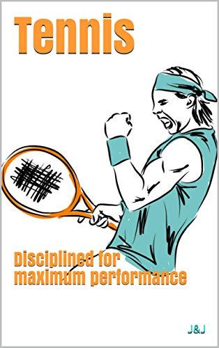 Tennis: Disciplined for maximum performance (English Edition)