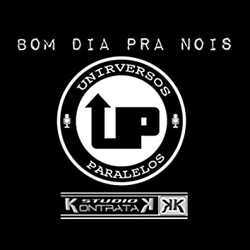 Bom Dia Pra Nois (feat. Mano Galax, Marlaum, Abstrato & Torto Mariote)