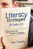 Literacy Strategies for Grades 4-12: Reinforcing the Threads of Reading