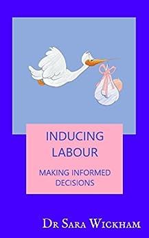 Inducing Labour: making informed decisions (English Edition) por [Sara Wickham]