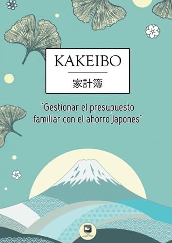 """🎌Kakeibo💰 """"gestionar el presupuesto familiar con el ahorro japones"""": Kakebo - cuaderno de cuentas y organización financiera para rellenar. Método ... y balance mensual, balance anual...)"""