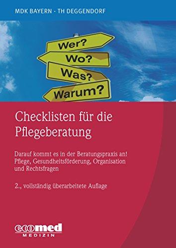 Checklisten für die Pflegeberatung: Darauf kommt es in der Beratungspraxis an! Pflege, Gesundheitsförderung, Organisation und Rechtsfragen