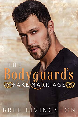 The Bodyguard's Fake Marriage: A Sweet Fake Marriage Romance Book Three