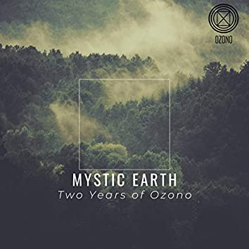 Mystic Earth. Two Years of Ozono