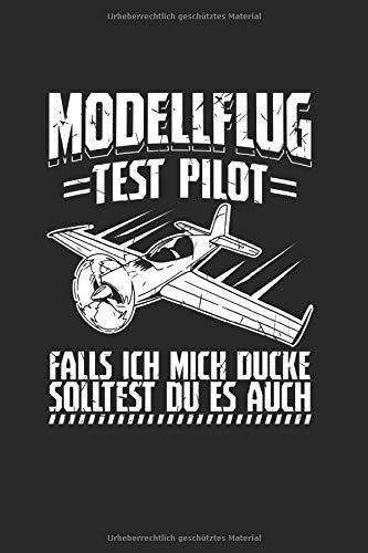 Modellflug Test Pilot Wenn Ich Mich Ducke Solltest Du Es Auch: Notizbuch, Journal, Tagebuch, 120 Seiten, ca. DIN A5, liniert