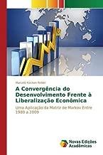 A convergência do desenvolvimento frente à liberalização econômica (Portuguese Edition)