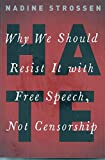 Why We Should Resist It With Free Speech, Not Censorship