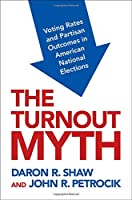 The Turnout Myth: Voting Rates and Partisan Outcomes in American National Elections