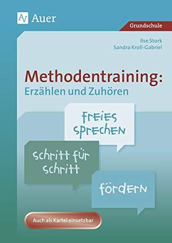 Methodentraining: Erzählen und Zuhören: Freies Sprechen Schritt für Schritt fördern (1. bis 4. Klasse)