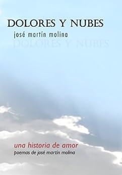 [José Martín Molina]のDolores y nubes (Spanish Edition)