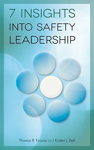 Compare Textbook Prices for 7 Insights into Safety Leadership 1st Edition ISBN 9780996685900 by Thomas R. Krause,Kristen J. Bell