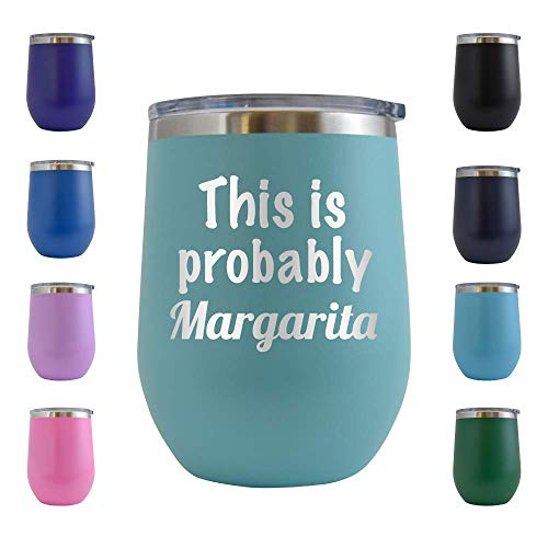 This is Probably Margarita - Engraved 12 oz Stemless Wine Tumbler Cup Glass Etched - Funny Birthday Ideas for him, her, mom, dad, husband, wife (Teal - 12 oz)