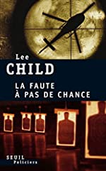 La Faute à pas de chance de Lee Child