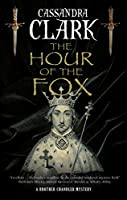 The Hour of the Fox (Brother Chandler Mystery)