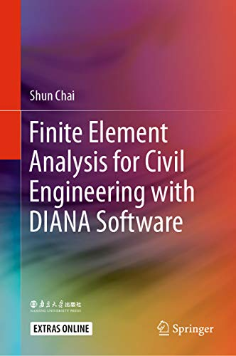 Finite Element Analysis for Civil Engineering with DIANA Software (English Edition)