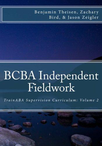 BCBA Independent Fieldwork (TrainABA Supervision Curriculum) (Volume 2)