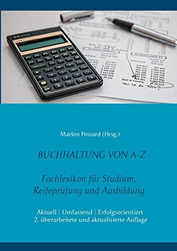 Buchhaltung von A-Z: Fachlexikon für Studium, Reifeprüfung und Ausbildung, 2. überarbeitete und aktualisierte Auflage