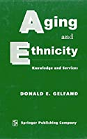 Aging and Ethnicity: Knowledge and Services