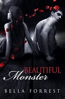Beautiful Monster by [Bella Forrest]