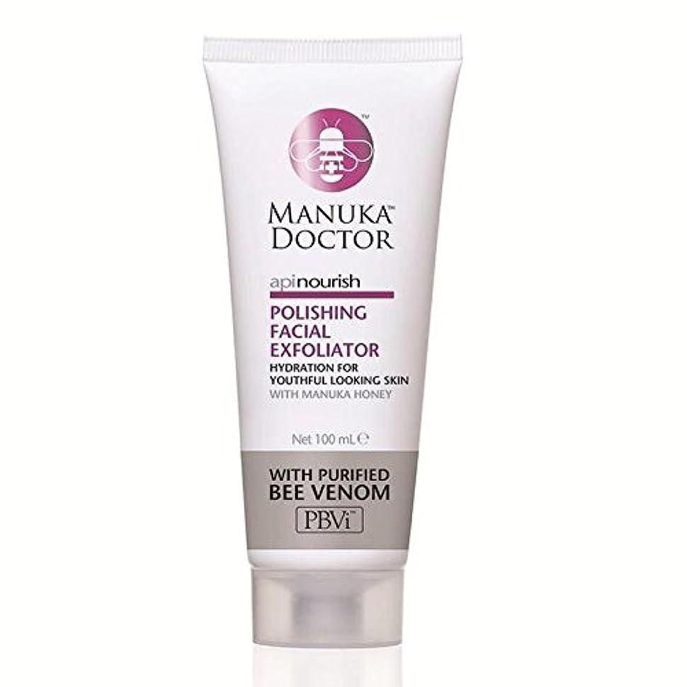 めったに膨張する厚いManuka Doctor Api Nourish Polishing Facial Exfoliator 100ml (Pack of 6) - マヌカドクターフェイシャルエクスフォリエーターの100ミリリットルを研磨養います x6 [並行輸入品]