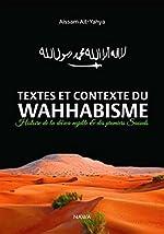 Textes et contexte du Wahhabisme - Précis d'Histoire de la da'wa najdite et des premiers Saouds d'Aïssam Ait-Yahya
