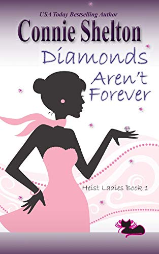 Diamonds Aren't Forever (Heist Ladies Caper Mysteries) (Volume 1)