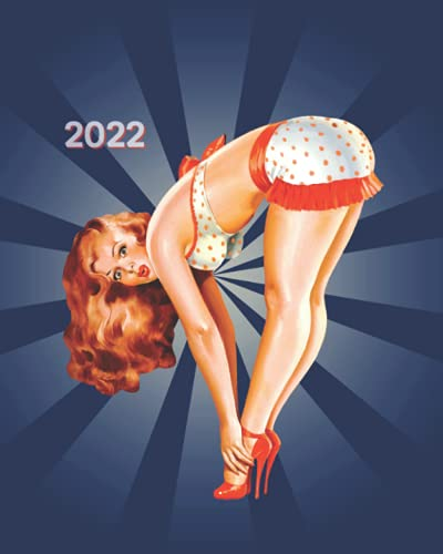 2022: Pin-Up Sexy Glam Girl Calendar Planner : Weekly, Monthly, and Yearly Agenda Organizer with Contacts, Notes and Holidays : Redheaded American Beauty (2022 Calendar Gift Ideas)