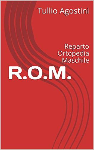 R.O.M.: Reparto Ortopedia Maschile (Italian Edition)