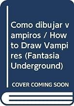 Como dibujar vampiros / How to Draw Vampires (Fantasia Underground) (Spanish Edition)