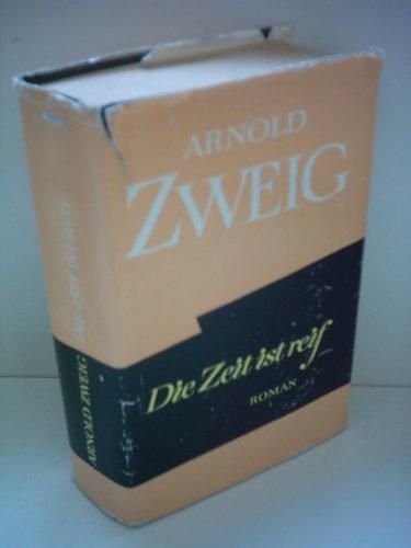Arnold Zweig: Die Zeit ist reif