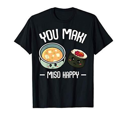 You Maki Miso Happy Kawaii Sushi Otaku giapponesi Maglietta