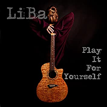 Play It for Yourself