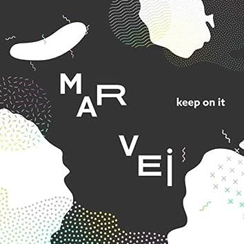 Keep On It