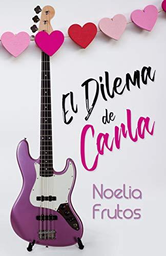 El Dilema de Carla eBook: Frutos, Noelia: Amazon.es: Tienda Kindle