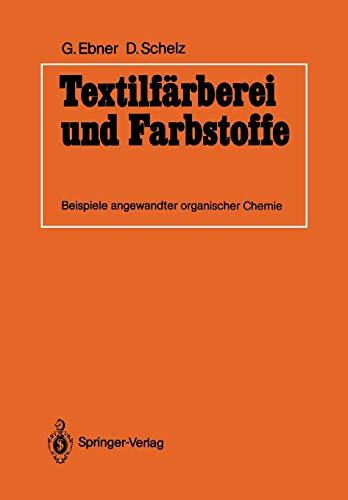 Textilfarberei und Farbstoffe: Beispiele Angewandter Organischer Chemie (German Edition)