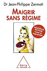 livre Maigrir sans régime: Nouvelle édition revue et augmentée