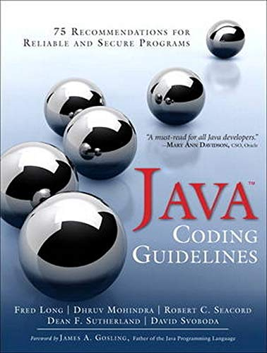 Java Coding Guidelines: 75 Recommendations for Reliable and Secure Programs: 75 Recommendations for Reliable and Secure