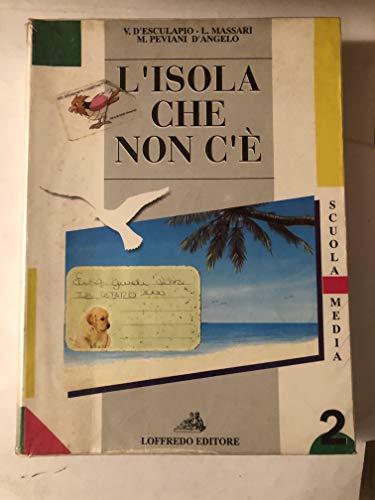 L'isola che non c'è. Antologia italiana per la Scuola media (Vol. 2)