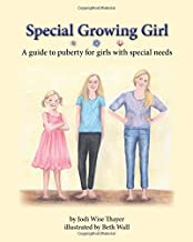 Special Growing Girl: A guide to puberty for girls with special needs