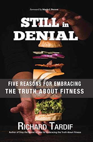 Still in Denial: Five Reasons for Embracing the Truth About Fitness (Richard Tardif Book 2) (English Edition)