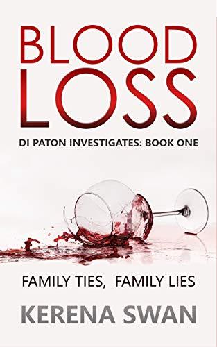 Blood Loss: DI Paton Investigates: Book One by [Kerena Swan]
