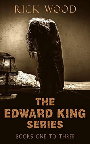 The Edward King Series Books 1-3: A Supernatural Horror Series